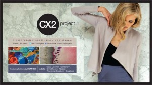 CX2Project-Art.Fashion.Fusion.- Opens it's doors in Miami