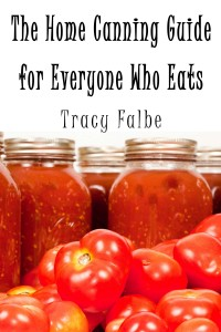 The Home Canning Guide for Everyone Who Eats Ebook Tops Kindle Charts