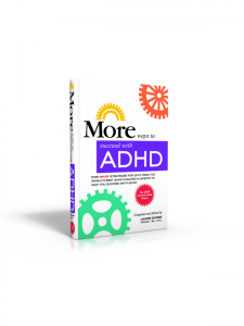 Announcing a New Book of Unique Tips and Strategies for Succeeding with ADHD