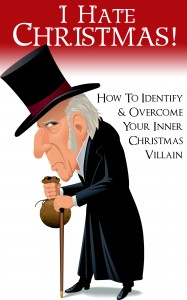 "Conquer Your Inner Scrooge with New ""I Hate Christmas"" Book"
