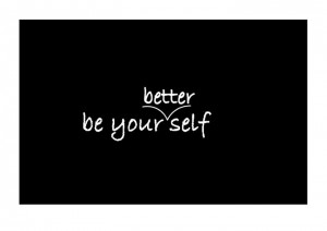 Be Your Better Self