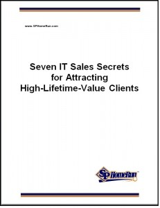 SP Home Run Inc. Shares Seven IT Sales Secrets for Attracting Great Clients