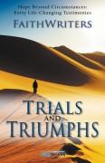 Trials_And_Triumphs__Hope_Beyond_Circumife-Changing_Testimonies_-_FaithWriters.jpg