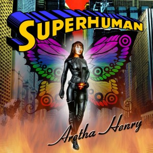 New Music: Aretha Henry Releases New Album 'Superhuman'