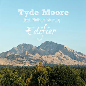 New Christian Rock EP, 'Edifier' Featuring Nathan Brumley by Tyde Moore