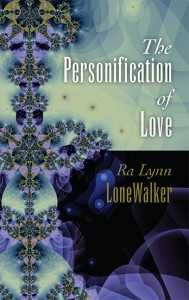 "Introducing Ra Lynn Lonewalker's Novel,""The Personification of Love"""