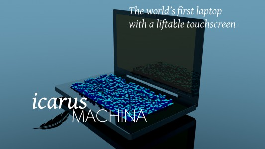 icarus Machina: Laptop with a LIFTABLE touchscreen