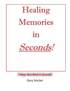 Healing Memories in Seconds! – 7 Ways that Work in Seconds!