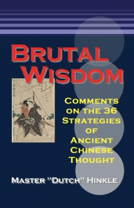 """Brutal Wisdom"" by Master ""Dutch"" Hinkle Greatly Discounted on Amazon.com !"