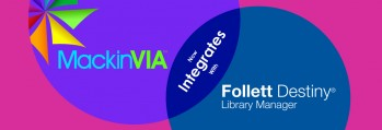 Mackin Integrates with Follett to Create Open Content Repository for Schools
