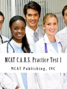 MCAT C.A.R.S. Practice Test 1 New Release from MCAT Publishing Inc