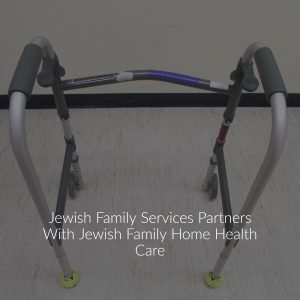 Jewish Family Services Partners With Jewish Family Home Health Care