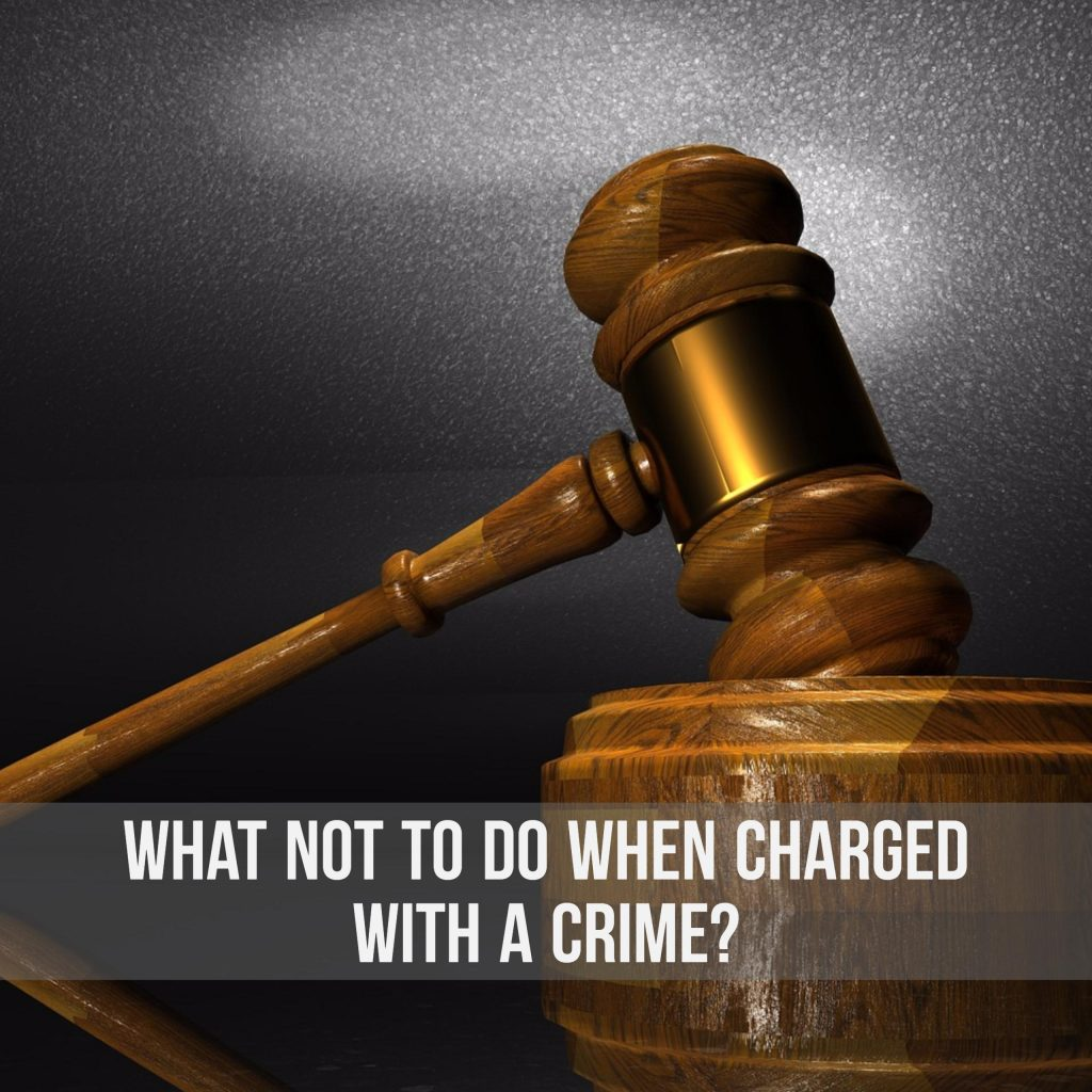 Charged With A Crime In Texas? What NOT To Do