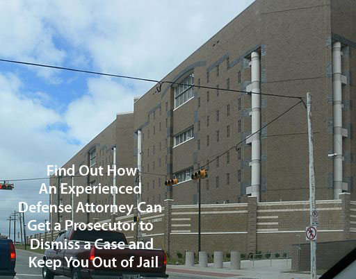 Dallas Criminal Lawyer Tells How To Get A Prosecutor To Dismiss A Criminal Case