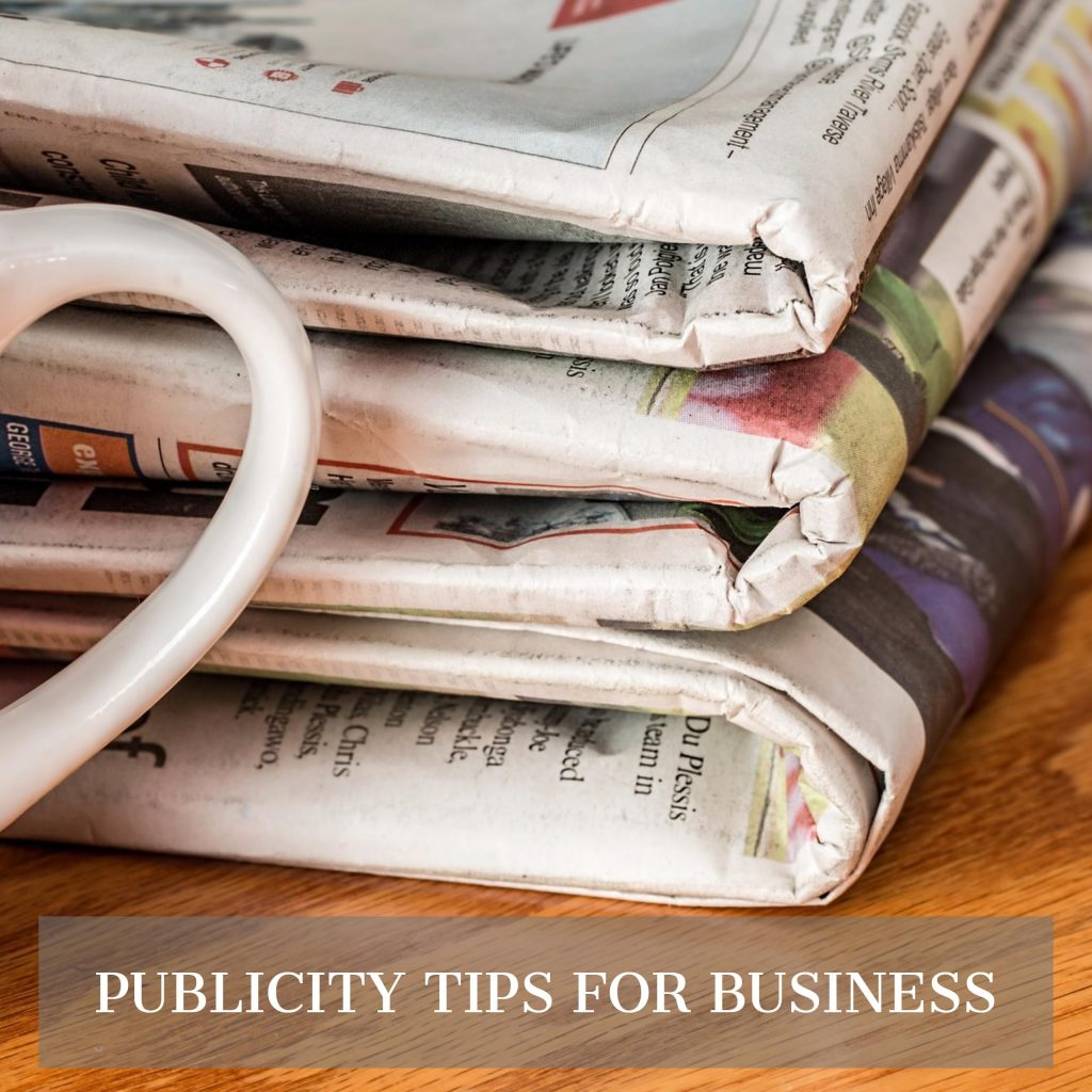 Expert Tips To Get Publicity Working For Your Business