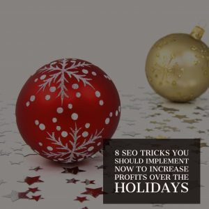 8 SEO Hacks To Implement This Holiday Season To Boost Sales