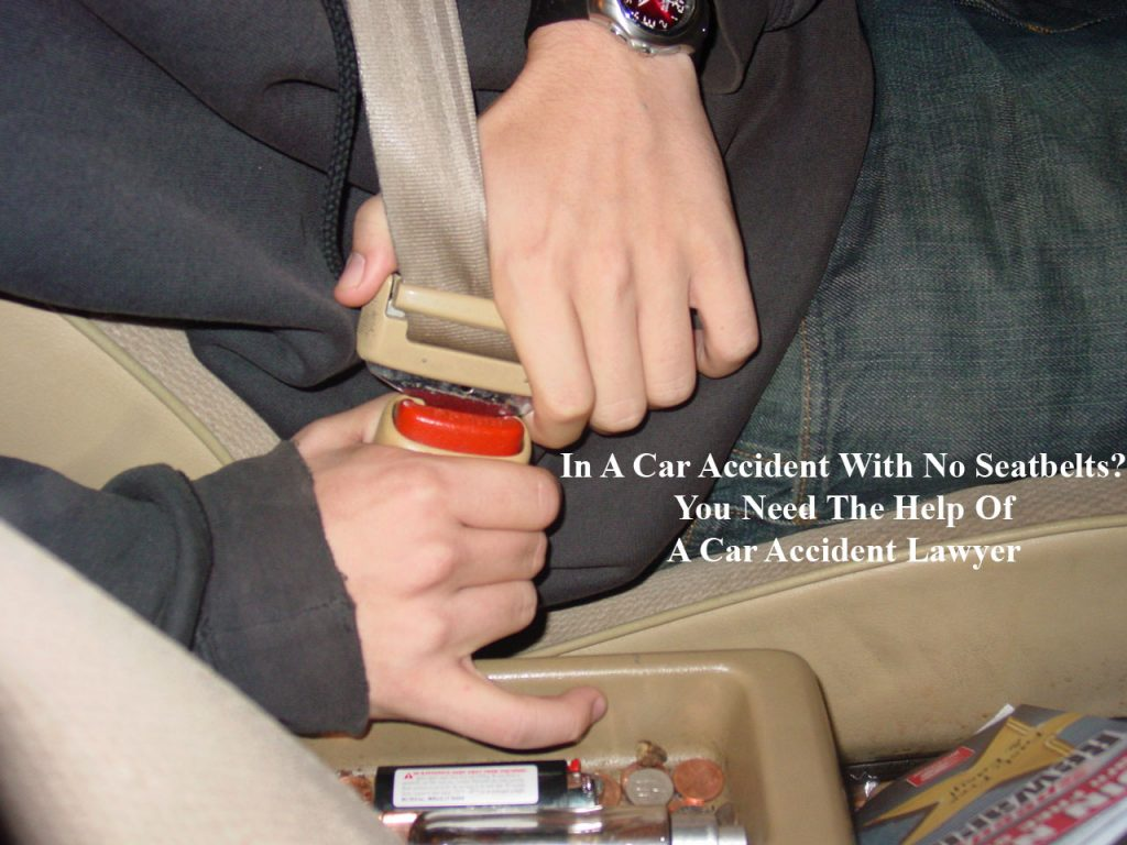 In An Accident With No Seat Belts You Need To Speak To A Car Accident Lawyer