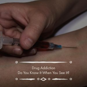 The Five Most Important Signs Of Drug Addiction To Know