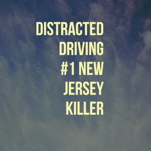 New Jersey Car Accident Lawyer Explains Distracted Driving #1 NJ Killer