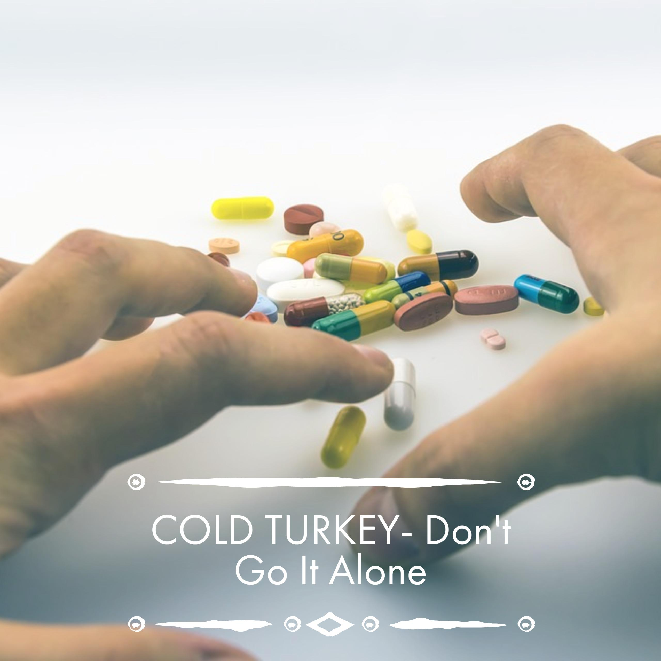 medical detox centers take a stand against going cold turkey medical detox centers take a stand against going cold turkey out supervision