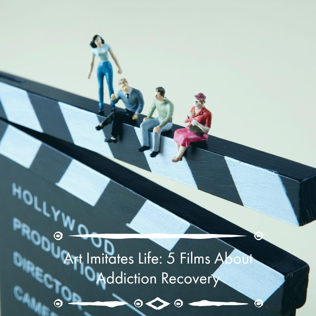 NJ Addiction Treatment Center Plugs 5 Movies About Substance Abuse And Recovery