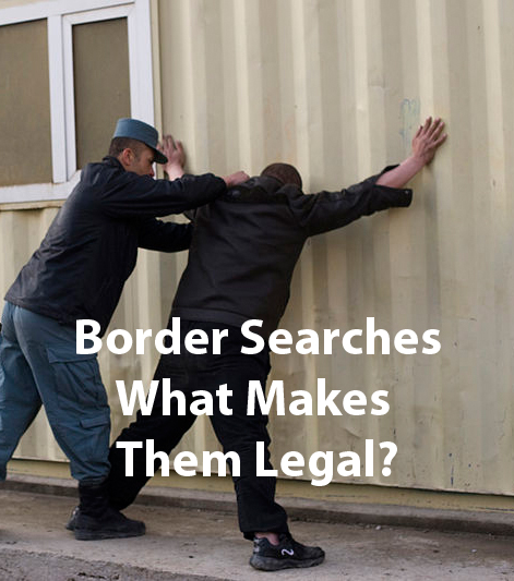 Dallas Criminal Defense Lawyer Weighs In On The Legality Of Border Searches
