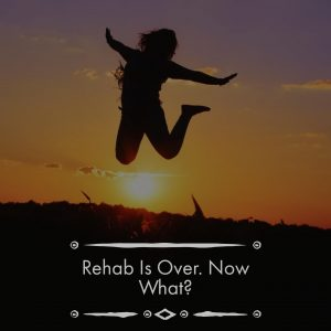 Rehab is Over! Massachusetts Addiction Treatment Center Offers Post Rehab Advice