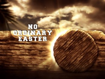 """No Ordinary Easter"" Planned At First Presbyterian Church Of Upland"
