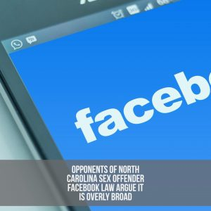 SCOTUS Hears Arguments On State Law Banning Sex Offenders From Facebook
