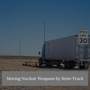 Semis Used To Transport Nuclear Weapons
