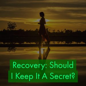 Should You Come Out Of The Closet About Your Alcohol Addiction Treatment?
