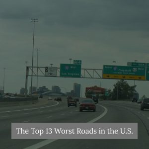 The Roads Truckers Call The Most Dangerous In America