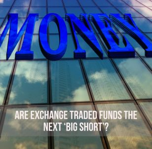 Are Exchange Traded Funds The Next 'Big Short'?