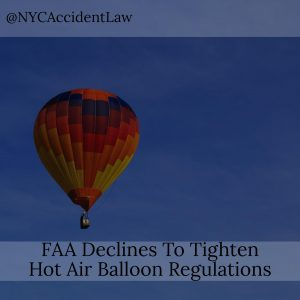 Aviation Accident Lawyer – FAA Declines To Tighten Hot Air Balloon Regulations