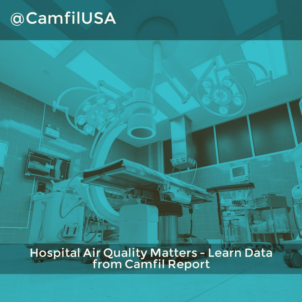 Hospital Air Quality Matters - Learn Data from Camfil Report