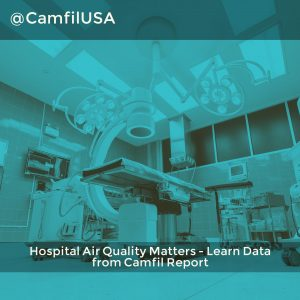 Hospital Air Quality Matters – Learn Data from Camfil Report