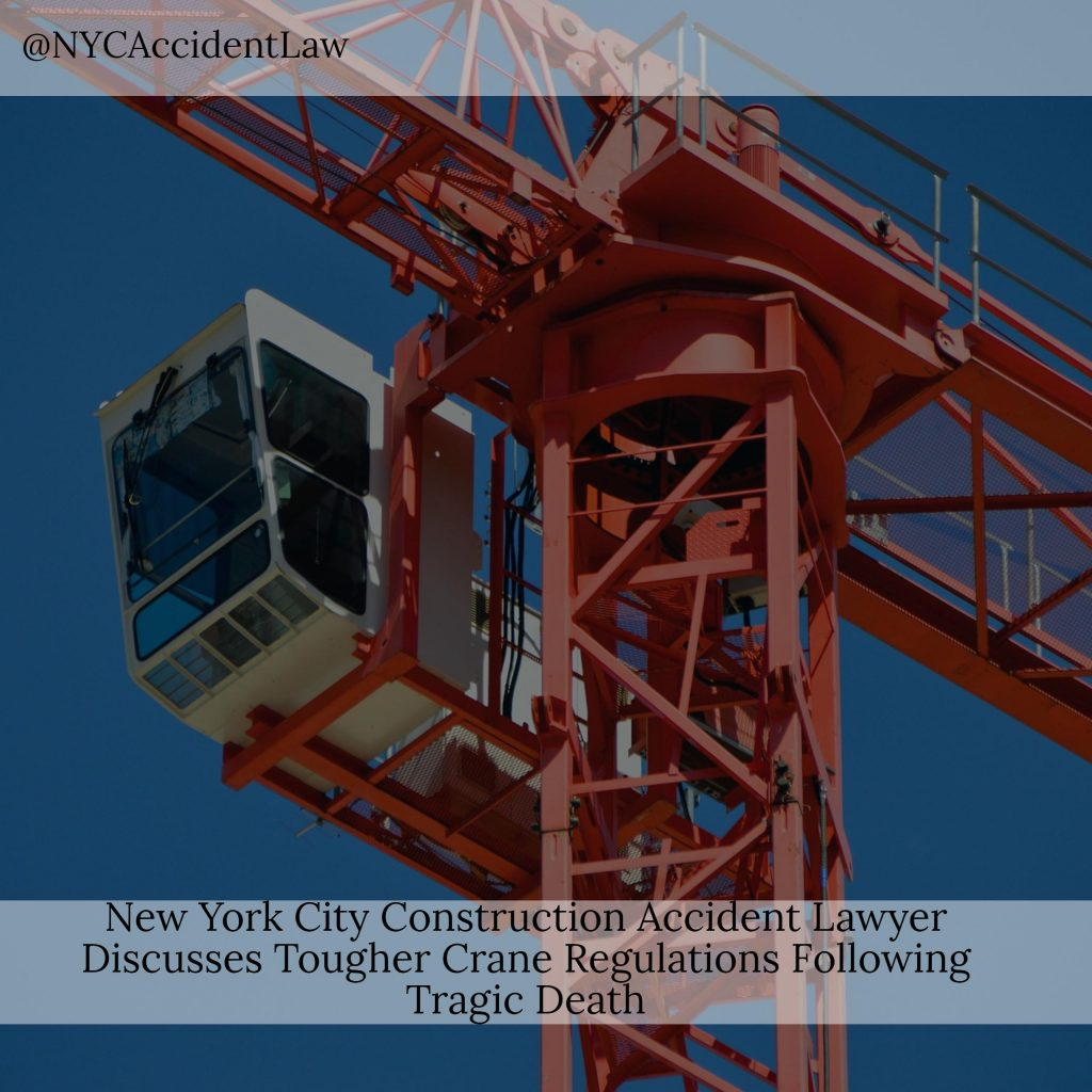 New York City Construction Accident Lawyer Discusses Tougher Crane Regulations