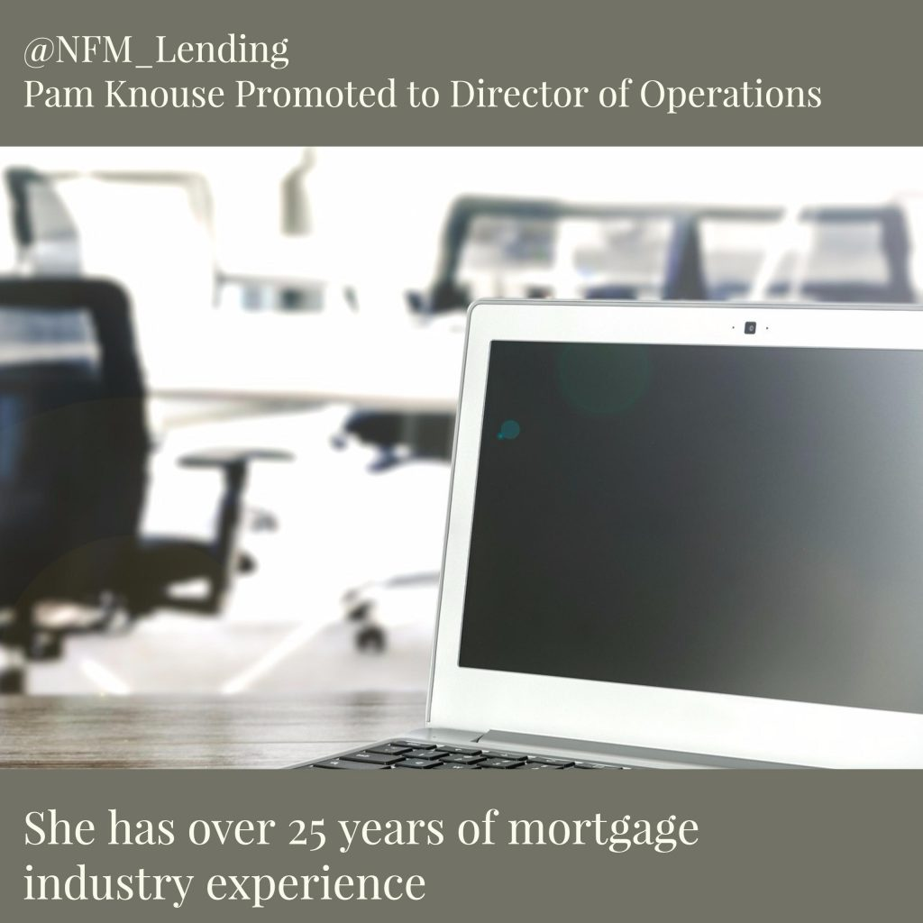 Pam Knouse Named Director Of Operations At NFM Lending