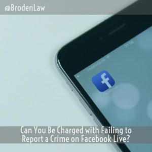 Can You Be Charged With Failing To Report A Crime On Facebook Live?