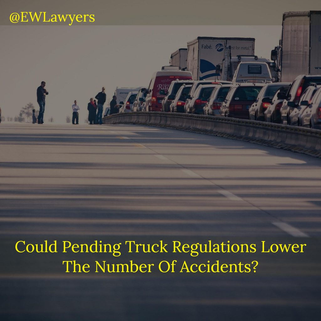 Could Pending Truck Regulations Lower The Number Of Accidents?