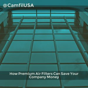 How Premium Air Filters Can Save Your Company Money