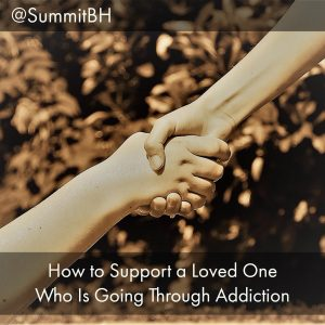 How To Support A Loved One Who Is Going Through Addiction