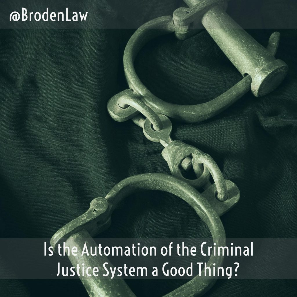 Is the Automation Of The Criminal Justice System A Good Thing?