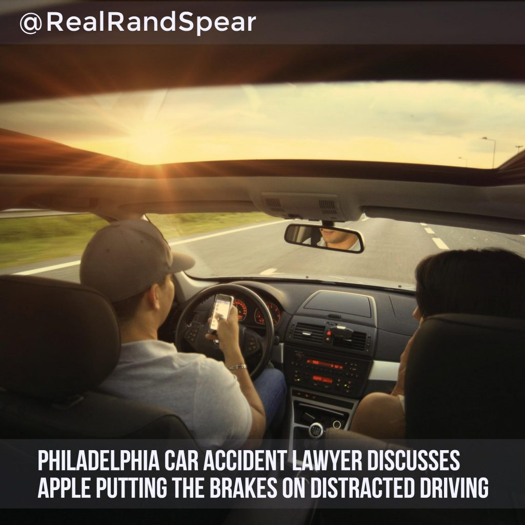 Philadelphia Car Accident Lawyer Discusses Apple Putting the Brakes on Distracted Driving