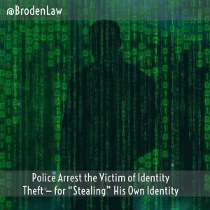 "Police Arrest The Victim Of Identity Theft — For ""Stealing"" His Own Identity"