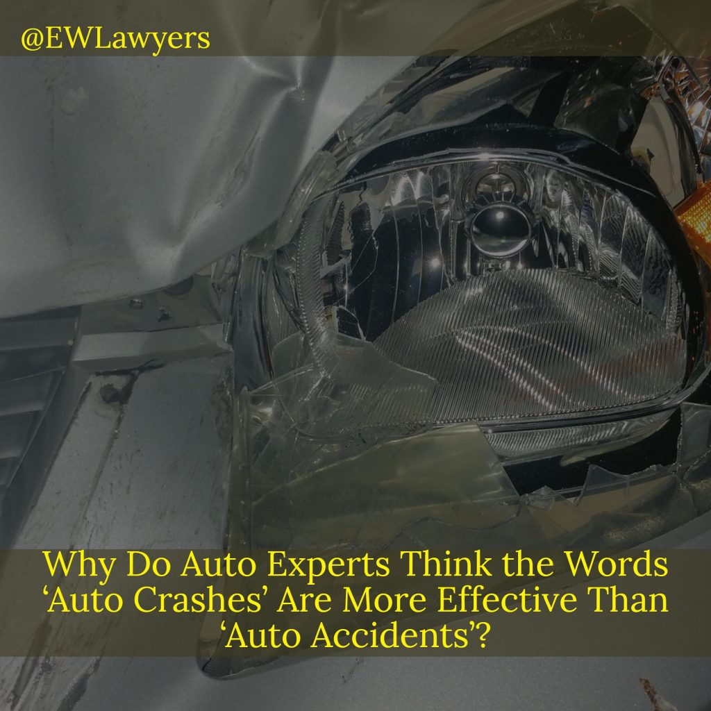 Why Do Auto Experts Think the Words 'Auto Crashes' Are More Effective Than 'Auto Accidents'?