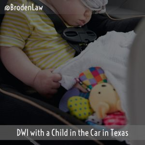 DWI With A Child In the Car In Texas