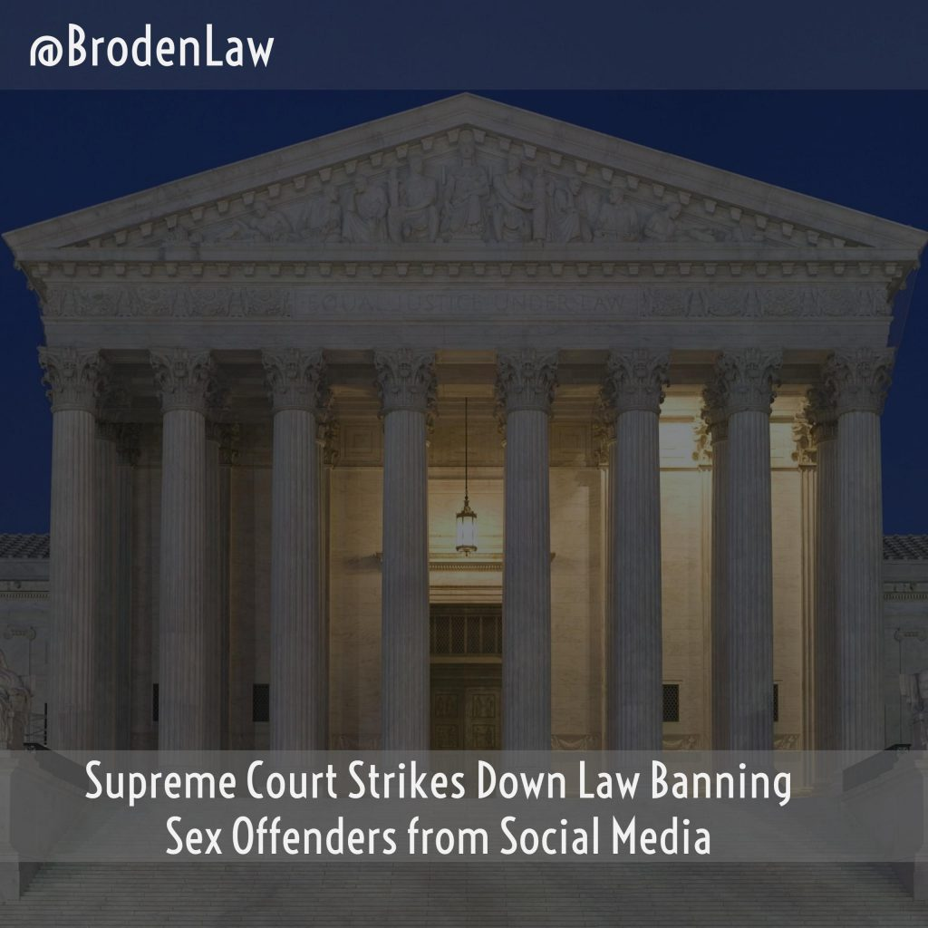 Supreme Court Strikes Down Law Banning Sex Offenders From Social Media