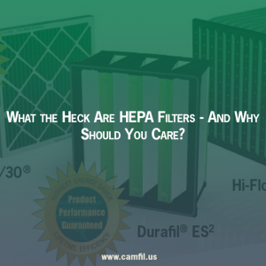 What The Heck Are HEPA Filters – And Why Should You Care?