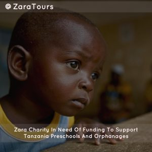 Zara Charity In Need Of Funding To Support Tanzania Preschools And Orphanages